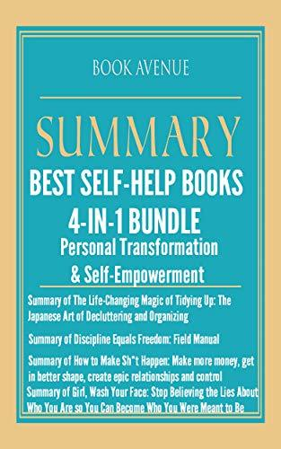 Self-Empowerment 4-in-1 Bundle   Summaries of the Best Self Help Books: Summaries of The Life-Changing Magic of Tidying Up, Discipline Equals Freedom, How to Make Sh*t Happen & Girl, Wash Your Face