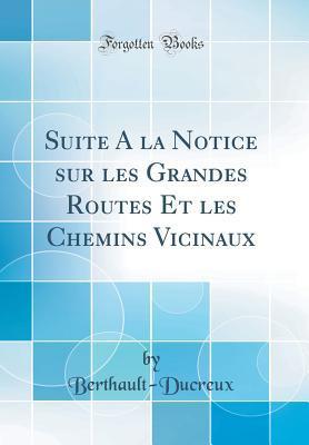 Suite a la Notice Sur Les Grandes Routes Et Les Chemins Vicinaux