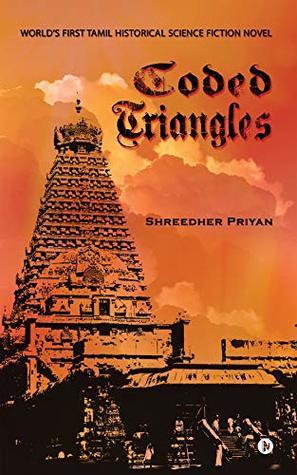 Coded Triangles : World's First Tamil Historical Science Fiction Novel