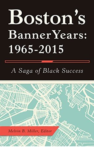 Boston'S Banner Years: 1965–2015: A Saga of Black Success