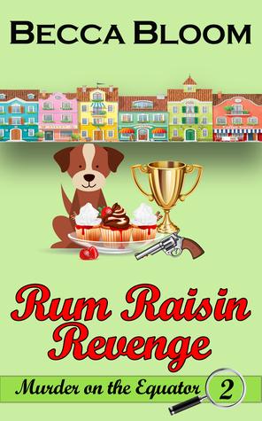 Rum Raisin Revenge (Murder on the Equator #2)