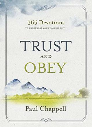Trust and Obey: 365 Devotions to Encourage Your Walk of Faith