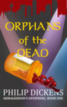 Orphans of the Dead (Armageddon's Offspring #1)