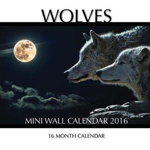 Wolves Mini Wall Calendar 2016: 16 Month Calendar