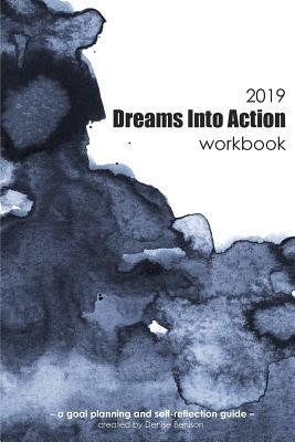 2019 Dreams Into Action Workbook