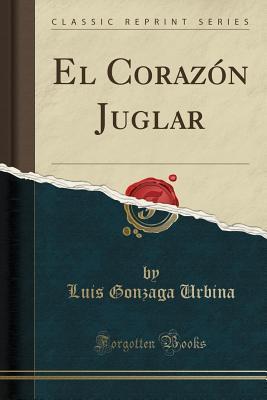 El Coraz�n Juglar