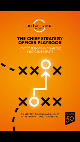 The Chief Strategy Officer Playbook: How to Transform Strategies into Great Results