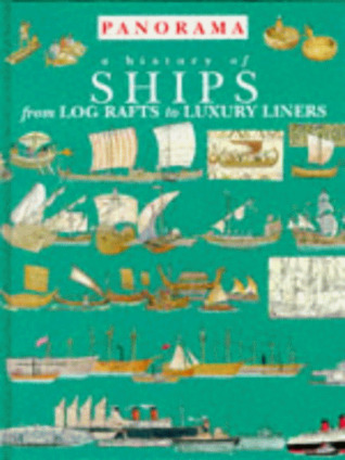 A History Of Ships From Log Rafts To Luxury Liners (Panorama)