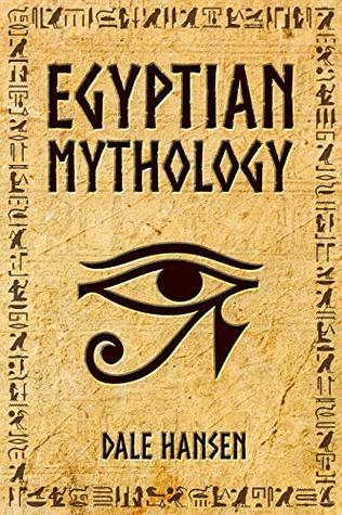 Egyptian Mythology: Tales of Egyptian Gods, Goddesses, Pharaohs, & the Legacy of Ancient Egypt.