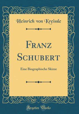 Audio libri scaricare Amazon Franz Schubert: Eine Biographische Skizze (Classic Reprint) 0428424198 PDF ePub
