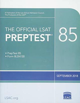 The Official LSAT Preptest 85: (sept. 2018 Lsat)