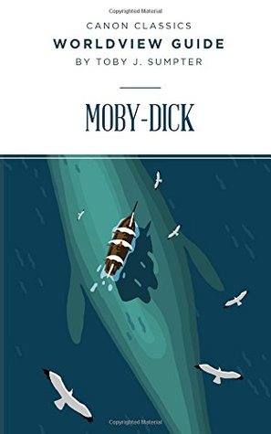 Worldview Guide for Moby Dick (Canon Classics Literature Series)