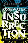 The Rosewater Insurrection (The Wormwood Trilogy,
