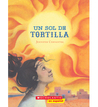 Un sol de tortilla by Jennifer Cervantes