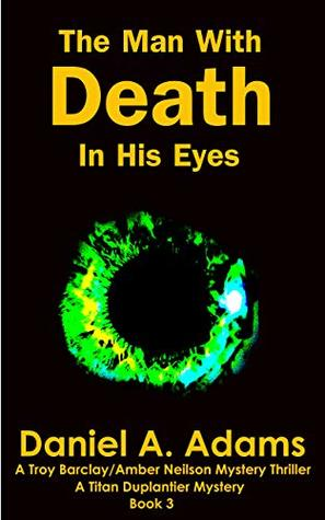 The Man With Death In His Eyes (Titan Duplantier Murder Mystery Series Book 3)