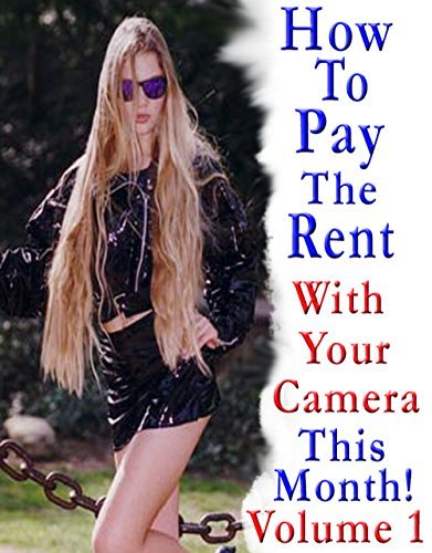 How To Pay The Rent With Your Camera - THIS MONTH! Volume 1