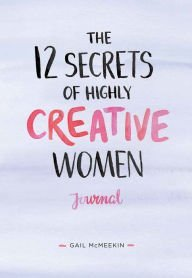 12 Secrets of Highly Creative Women Journal