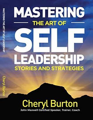 Mastering The Art of Self-Leadership: Stories and Strategies
