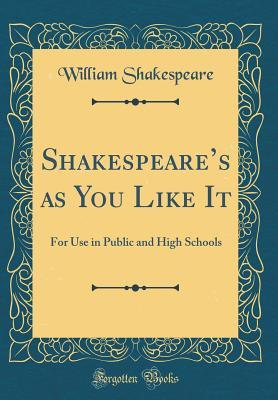 As You Like It: For Use in Public and High Schools