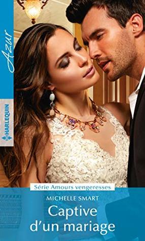 captive dun mariage amours vengeresses t 1