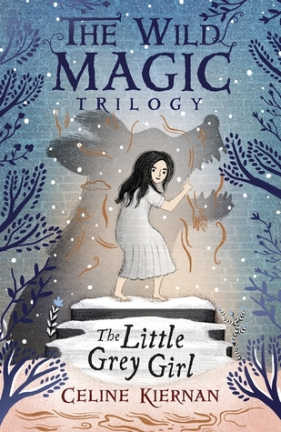 The Little Grey Girl (Wild Magic Trilogy #2)