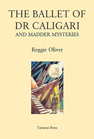 The Ballet of Dr Caligari and Madder Mysteries