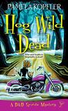 Hog Wild Dead by Pamela Kopfler