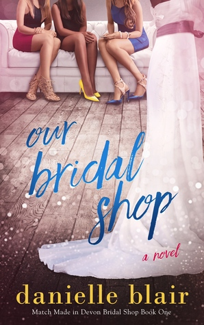 Our Bridal Shop (Match Made in Devon Bridal Shop Book 1)