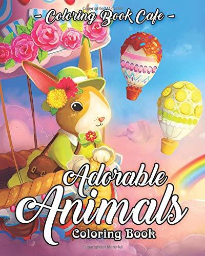 Adorable Animals: An Adult Coloring Book Featuring Cute, Fun and Playful Animals for Stress Relief and Relaxation
