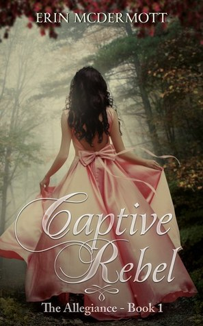 Captive Rebel (The Allegiance #1)
