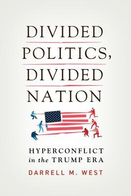 Divided Politics, Divided Nation: Hyperconflict in the Trump Era
