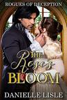 The Roses Bloom: Rogues of Deception Series - Book 1