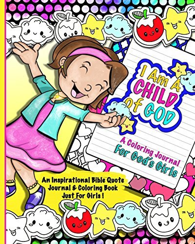 A Coloring Journal For God's Girl; Bible Quote Journal & Coloring Book For Girls: Cute Catholic / Christian Coloring Book & Kids Prayer Journal; Bible Verse Coloring Activity Book For Tweens
