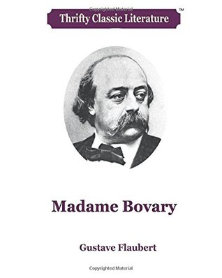 Madame Bovary (Thrifty Classic Literature) (Volume 28)