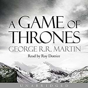 A Game of Thrones (A Song of Ice and Fire, #1) Audiobook – Unabridged