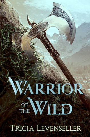 3 Reasons To Read…Warrior of the Wild by Tricia Levenseller