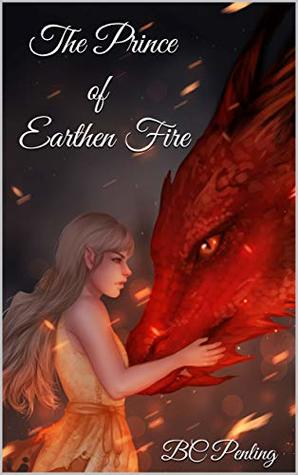 The Prince of Earthen Fire (Earthen Cycle Book 1)