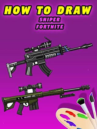 How To Draw Fortnite Rifle Fortnite Gun Bolt Action Sniper Rifle