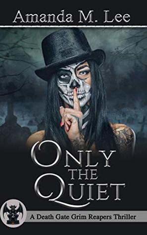 Only the Quiet (A Death Gate Grim Reapers Thriller, #2)