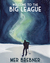 Welcome to the Big League by Mer Brebner