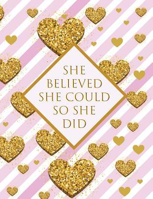 She Believed She Could So She Did: Blank Sketchbook Journal for Girls