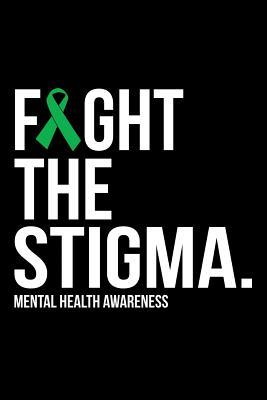Fight The Stigma Green Ribbon Mental Health Awareness Composition