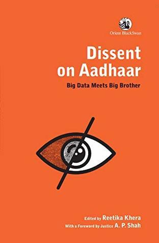 Dissent on Aadhaar : Big Data Meets Big Brother