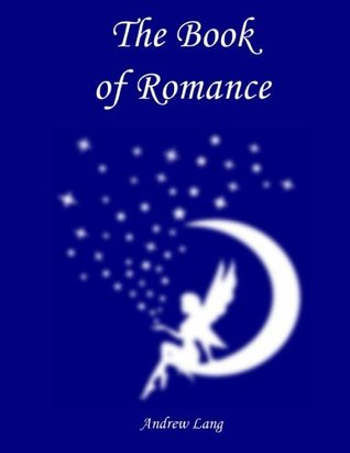 The Book of Romance (Andrew Lang's Fairy Books) (Volume 14)