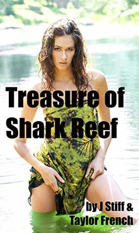 Treasure of Shark Reef: (An Island Paradise, Two Polynesian Beauties, a Drowned Ship, a Hot Blonde, a Fortune in Diamonds, a Boat Full of Spies & an Alluring ... (Jack Straw Action Adenture Book 2)