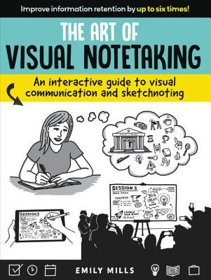 The Art of Visual Notetaking by Emily  Mills