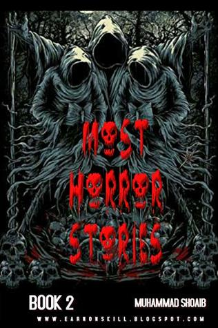 Most Horror Stories: Book 2; another one of the top Collections of Most horror short stories for Kids & Adults…