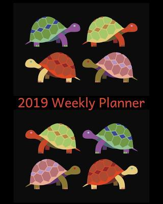 2019 Weekly Planner: Turtles