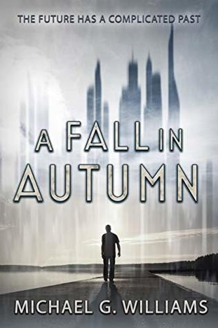 A Fall in Autumn by Michael G.  Williams