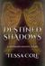 Destined Shadows (Nephilim's Destiny Book 0.5) by Tessa Cole